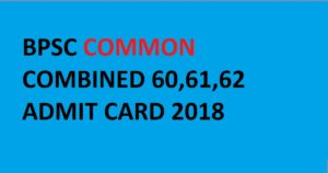 Bihar BPSC C C Mains Admit Cards 2018 for 62/61/60 Post Code