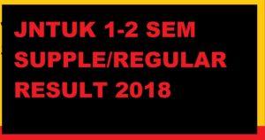 JNTUK B.Tech 1-2 Supply/Regular Result May 2018 for R10/R13/R16 at Jntukresults.edu.in 1