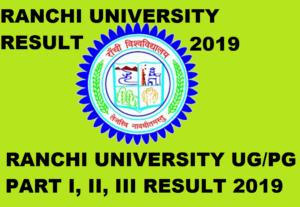 Ranchi University Results 2019 Ist, 2nd, 3rd Year BA BCOM