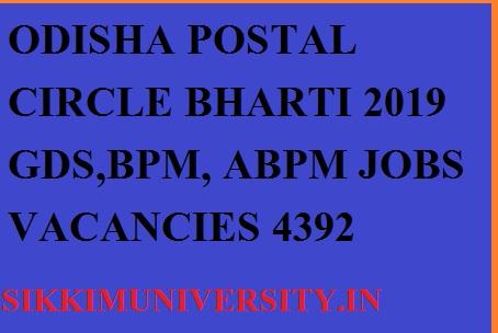 Odisha Postal Circle 4392 New Jobs For  ABPM, BPM, GDS  Recruitment 2019 Online Apply 1