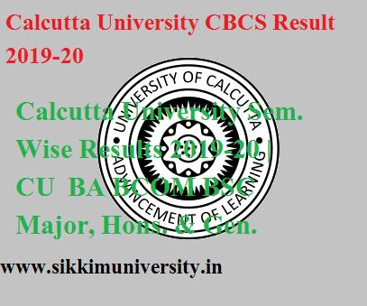 Calcutta University Sem. Wise Results 2020 | CU  BA BCOM BSC Major, Hons. & Gen. CBCS Exam 1