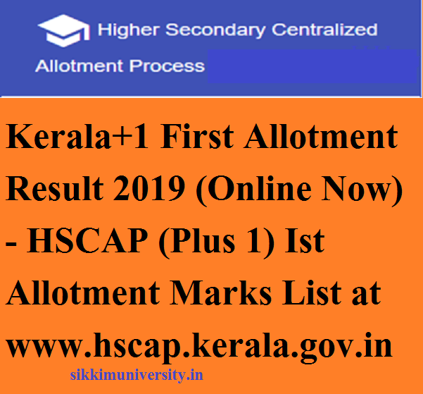 Kerala+1 First Allotment Result 2019 (Online Now) - HSCAP (Plus 1) Ist Allotment Marks List at hscap.kerala.gov.in 1