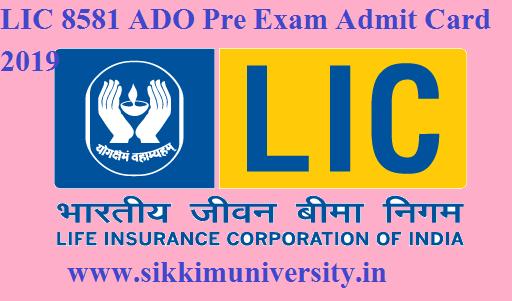 LIC 8581 ADO Pre Exam Admit Card 2019 Released Online Now 1