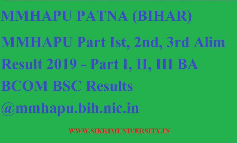 MMHAPU Part Ist, 2nd, 3rd Alim Result 2020 - Part I, II, III BA BCOM BSC Results @mmhapu.bih.nic.in 1