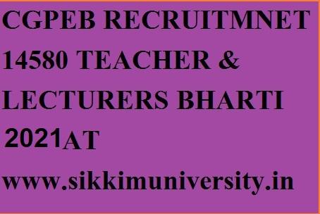CG Vyapam 14580 + E & T Cadre Teacher Bharti 2021 CGPEB Teacher Online Vacancies Form 1