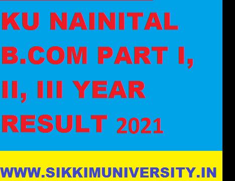 KUNTL Ist 2nd 3rd Year B.Com Result 2021, KU Nainital BCOM Part I, II, III Year Result 2021 1