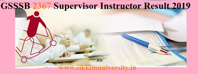 GSSSB 2367 Supervisor Instructor Result 2019 - OJAS GSSSB Supervisor Instructor Result Date/Merit List/Cut Off Gsssb.gujarat.gov.in 1