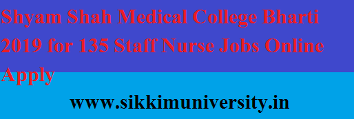 Shyam Shah Medical College Bharti 2019 for 135 Staff Nurse Jobs Online Apply 1