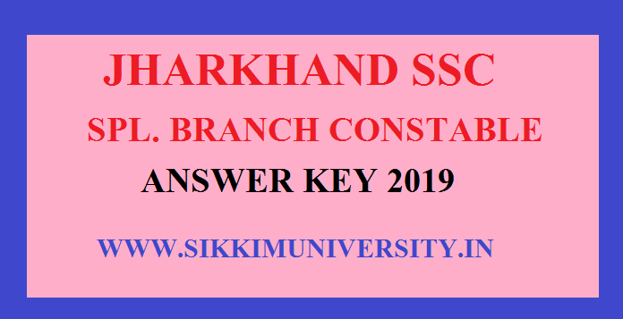 JSSC Special Branch Constable Answer Key 2019 Jssc.nic.in Cut Off Marks 1