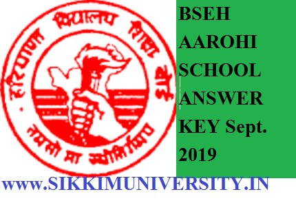 BSEH/HBSE AAROHI School 895 Teaching/Non-Teaching Post Answer Key September 28, 29, 30, 2019 at bseh.org.in 1