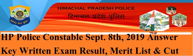 HP Police Constable Sept. 8th, 2019 Answer Key Written Exam Result, Merit List & Cut Off Marks 1