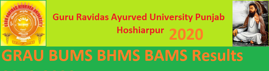GRAU BUMS BHMS BAMS Results 2019-2020 - Guru Ravidas Ayurved University Ist, 2nd, 3rd Year UG Results 2019-20 1