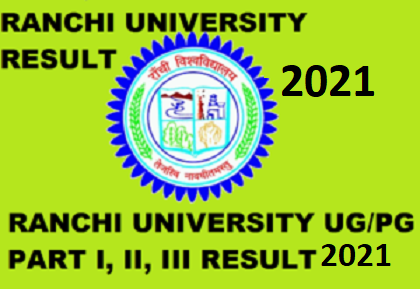 Ranchi University Results 2021 Ist, 2nd, 3rd Year BA BCOM BSC MA MSC Result Date 1