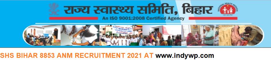 Bihar SHS Recruitment 2021 for 8853 ANM Vacancies Online Apply @Statehealthsocietybihar.org 1
