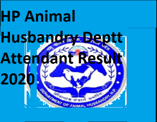 HP Animal Husbandry Deptt 239 Attendant Result/Merit List/Selected List 2020 at Hpagrisnet.gov.in 1