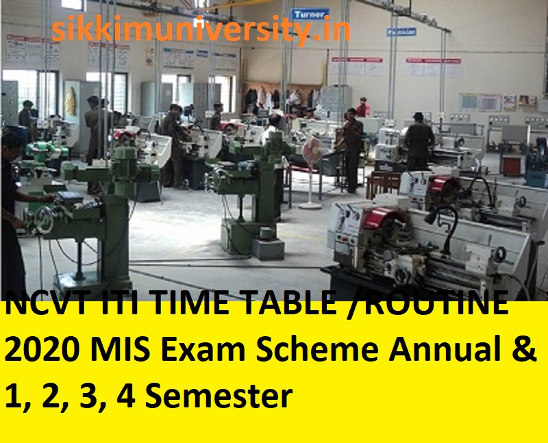 NCVT ITI TIME TABLE /ROUTINE  2020 MIS Exam Scheme Annual & 1, 2, 3, 4 Semester 1
