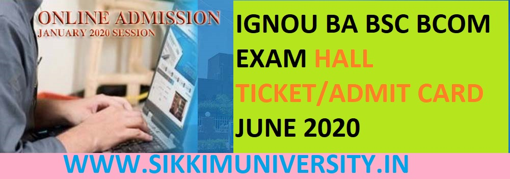 IGNOU BA BSC BCOM Admit Card 2021 - Indira Gandhi National Open University Exam Hall Ticket June 2021 1