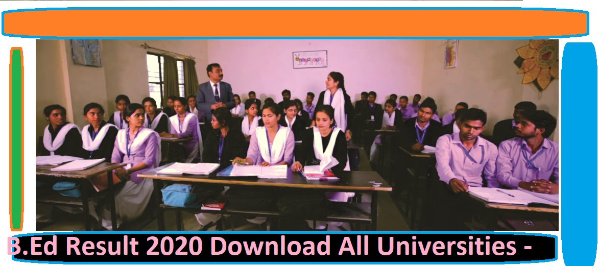 B.Ed Result 2020-2021 All Universities - Check All University B.Ed Results 1st, 2nd Year Sem/Annual Exam 1