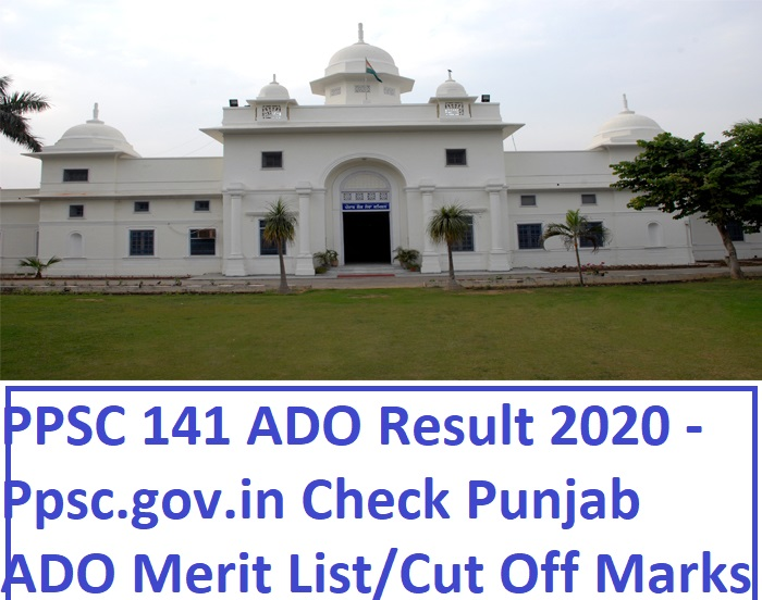 PPSC 141 ADO Result 2020 - Ppsc.gov.in Check Punjab ADO Merit List/Cut Off Marks 2020 1