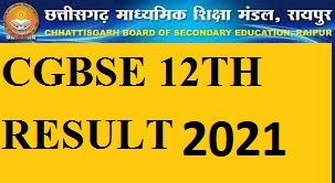 CGBSE Class 12 Result 2021 ~ CG HS Results ~ Chhattisgarh +2 Class Inter Marks ; Cgbse.nic.in 1