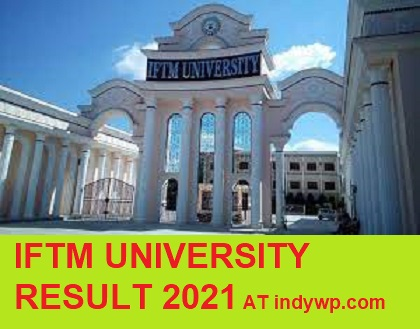 IFTM University Result 2021 Part I, II, III EVEN and ODD Sem Exam Iftmuniversity.ac.in 1