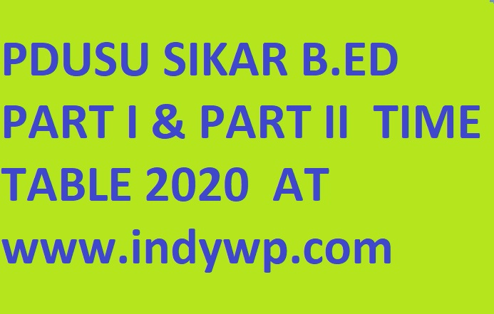PDUSU B.ED First And 2nd year Date Sheet 2020 - Shekhawati University Sikar BA B.Ed And B.Sc B.Ed Part I/II year Time Table 2020 1