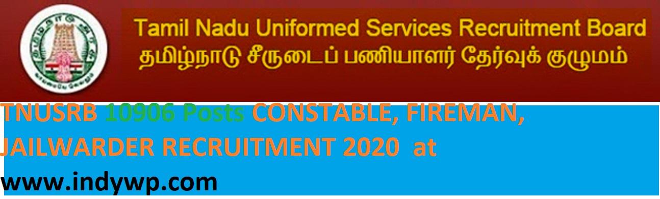 TNUSRB Recruitment 2020 Online 10906 Jail Warder/ Constable/Fireman Vacancies @tnusrbonline.org 1
