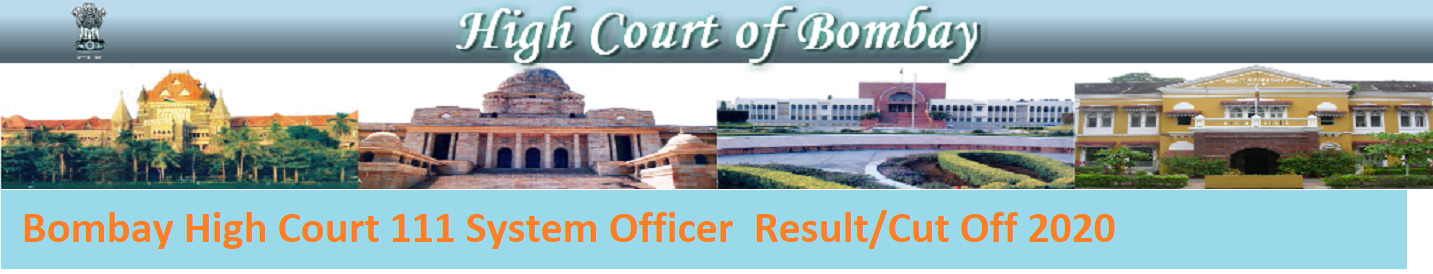 Bombay High Court Sr. System Officer Result/Merit List 2020 - @Bombayhighcourt.nic.in 111 System Officer Result/Cut Off 2020 1