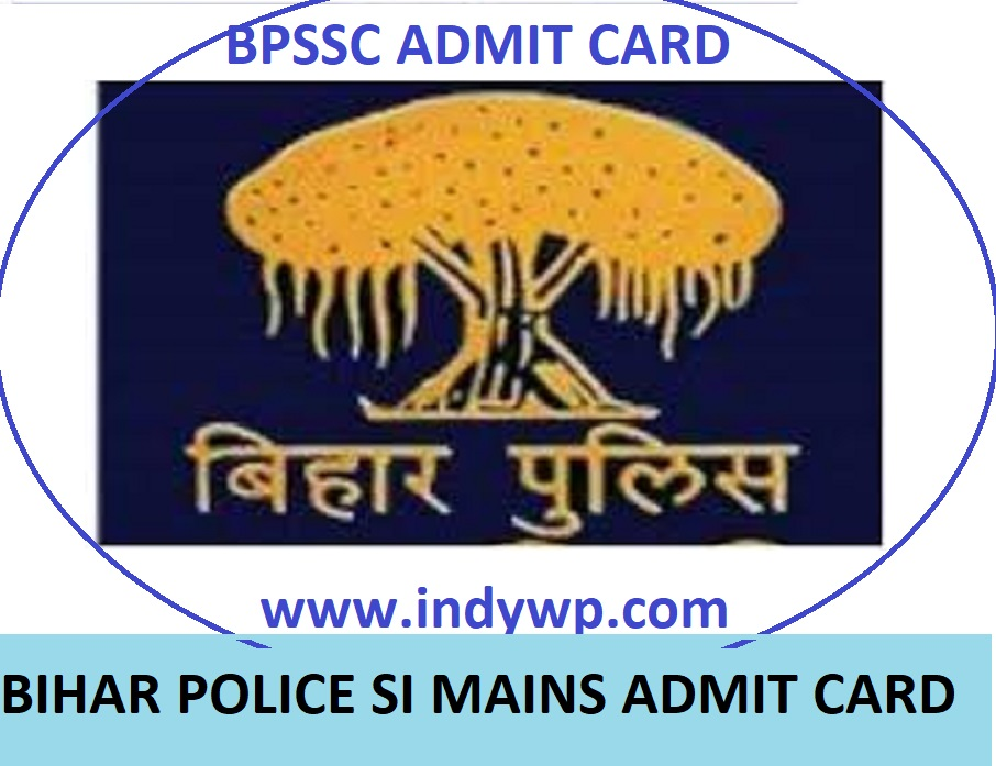BPSSC Bihar Police 2213 SI Admit Card Mains Exam 2020 Released @Bpssc.bih.nic.in 1