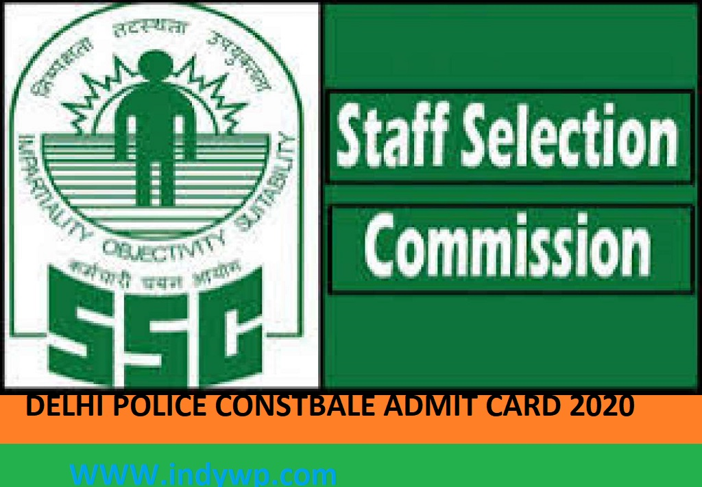 Delhi Police 5846 Constable Admit Card 2020 Download Now - @Ssc.nic.in Regionwise Paper 1 Admit Card 2020 Name Wise And Application Status 1