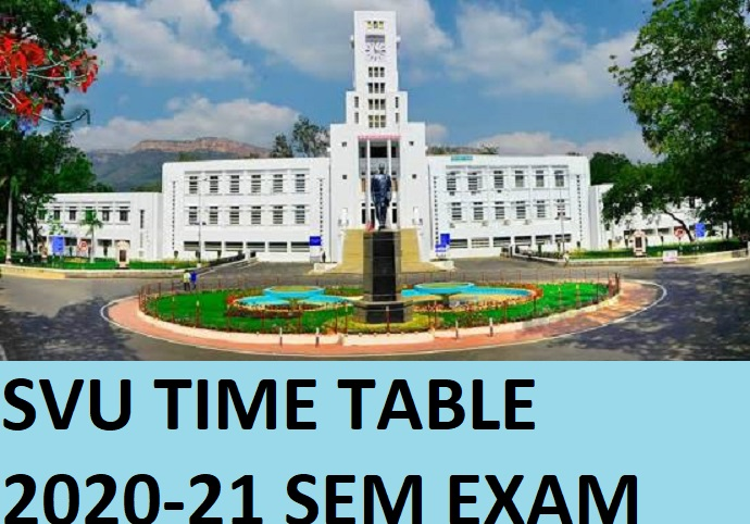 SVU Ist/ 2nd/ 3rd/ 4th/ 5th/ 6th/ 7th/ 8th Sem Time Table 2020-21 -@Svuniversity.edu.in UG/PG Semester Exam Date And Date Sheet 2021 1