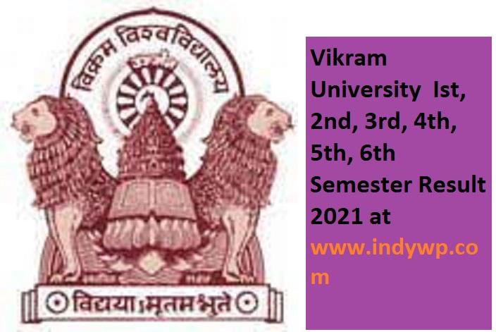 Vikram University 1/2/3/4/5/6 Sem. Results 2021 Part 1/2/3/4 BA,BSC,MA,BCOM vikramexam.net 1