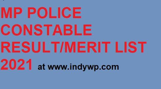 MP Police 14088 Constable Merit List/Cut Off Marks 2021 Final Result/merit 1