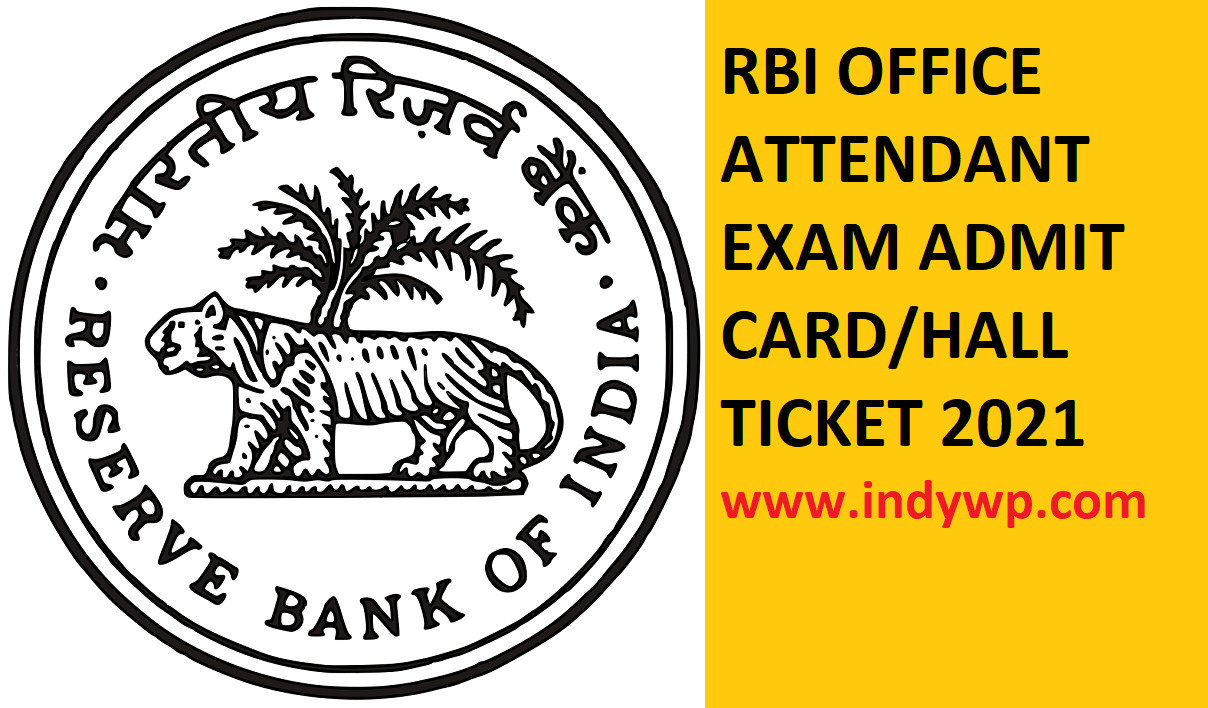 RBI Admit Card 2021 Office Attendant Exam (Released) -@Rbi.org.in Check Office Attendant Exam Hall Ticket 2021 Date (Out) 1