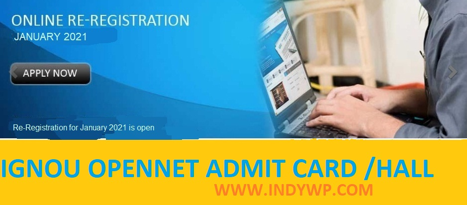 IGNOU OPENNET Hall Ticket/Admit Card 2021- Check IGNOU Post Basic BSC Nursing प्रवेश पत्र Exam Date at Www.ignou.ac.in 1