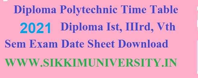 Diploma Polytechnic Time Table 2021 Sem 1/2/3/4/5/6/7/8 Date Sheet/Exam Date Odd/Even 1