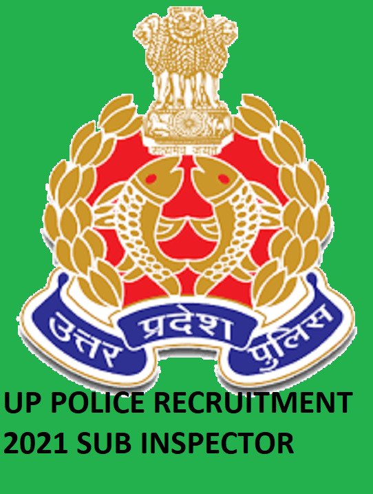 UP Police Sub Inspector Recruitment 2021 Online Apply Closing Date 30 April 1