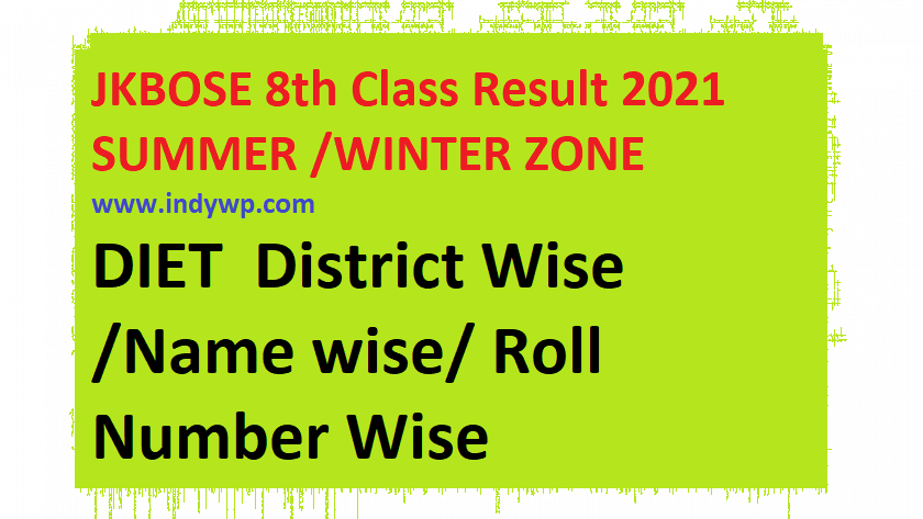 JK Board 8th Result 2021 Date - Jammu And Kashmir Divn JKBOSE DIET Class 8th Result By Name Wise /Roll No. Wise /Distt. Wise Winter And Summer Zone 1
