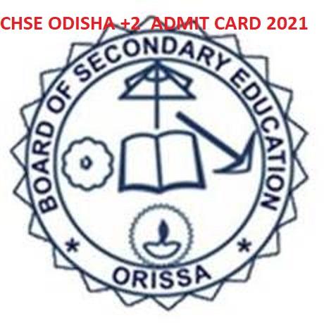 Odisha Admit Card 2021 for 12th Exam (Release Soon) CHSE Odisha Plus 2 Exam Hall Ticket Download @Chseodisha.nic.in 1