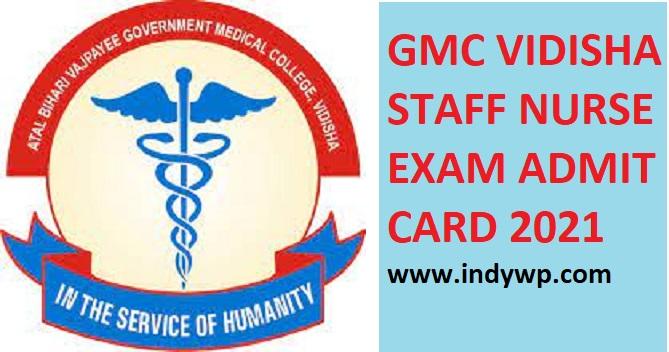 GMC Vidisha Admit Card 2021 for Staff Nurse Exam (Released) Download Hall Ticket 1