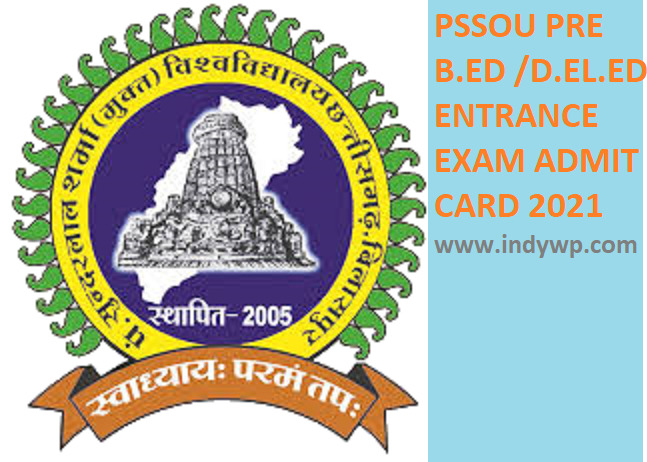 PSSOU Admit Card 2021 for B.Ed Entrance Exam Check D.El.Ed & BED Exam 2021 Date of Exam @pssou.ac.in 1