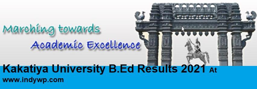 KU B.Ed 2nd 4th Semester Results 2021 Kakatiya University BED Ist & 2nd year Results @kuexams.org 1