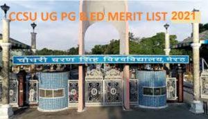 CCSU First/Second Result/Merit List 2021 - CCSU Meerut B.Ed UG PG Admission 2021 Cut Off List 1