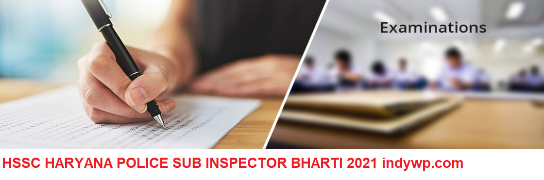 HSSC HRY Police Recruitment 2021 for M/F 465 Sub Inspector Vacancies Online Apply @Hssc.gov.in 1