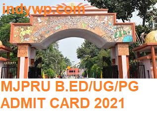 MJPRU PG UG Admit Card 2020-2021 B.Ed MA MCOM BA BCOM MSC (Private & Regular) Hall Ticket 2