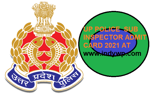 UP Police Release Admit Card 2021 for 9543 Fire Officer/SI /Platoon Commander Exam 1