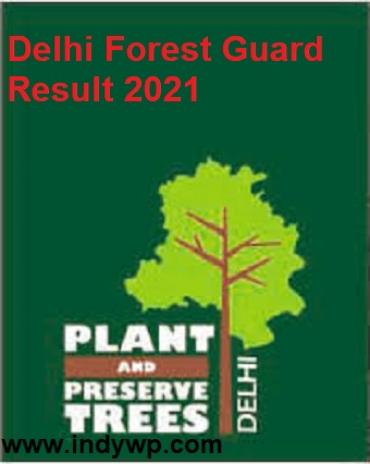 Delhi Forest Guard Cut Off Result 2021 Date And DOFW Merit List at www.forest.delhigovt.nic.in 1