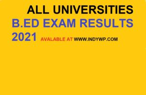 B.Ed Result 2021 All Universities - Check All University B.Ed Results 1st, 2nd Year Sem/Annual Exam 2