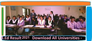 B.Ed Result 2021 All Universities - Check All University B.Ed Results 1st, 2nd Year Sem/Annual Exam 1