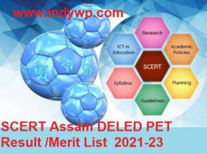 SCERT Assam DELED PET Result /Merit List 2021 Counseling Registration 1